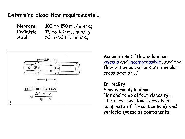 Determine blood flow requirements … Neonate Pediatric Adult 100 to 150 m. L/min/kg 75