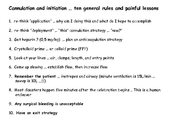 "Cannulation and initiation … ten general rules and painful lessons 1. re-think ""application"" …"