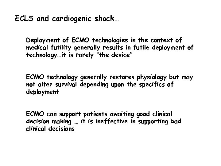 ECLS and cardiogenic shock… Deployment of ECMO technologies in the context of medical futility