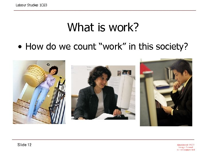 """Labour Studies 1 C 03 What is work? • How do we count """"work"""""""