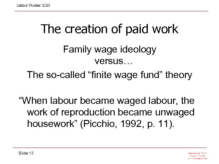 Labour Studies 1 C 03 The creation of paid work Family wage ideology versus…