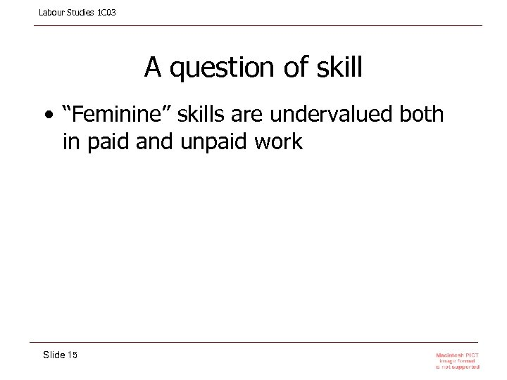 """Labour Studies 1 C 03 A question of skill • """"Feminine"""" skills are undervalued"""