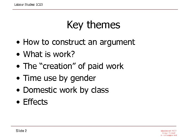 Labour Studies 1 C 03 Key themes • • • How to construct an