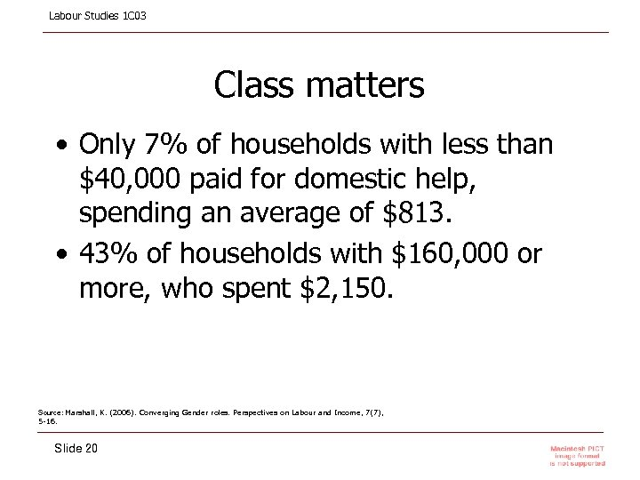 Labour Studies 1 C 03 Class matters • Only 7% of households with less