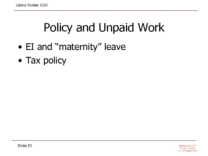 """Labour Studies 1 C 03 Policy and Unpaid Work • EI and """"maternity"""" leave"""