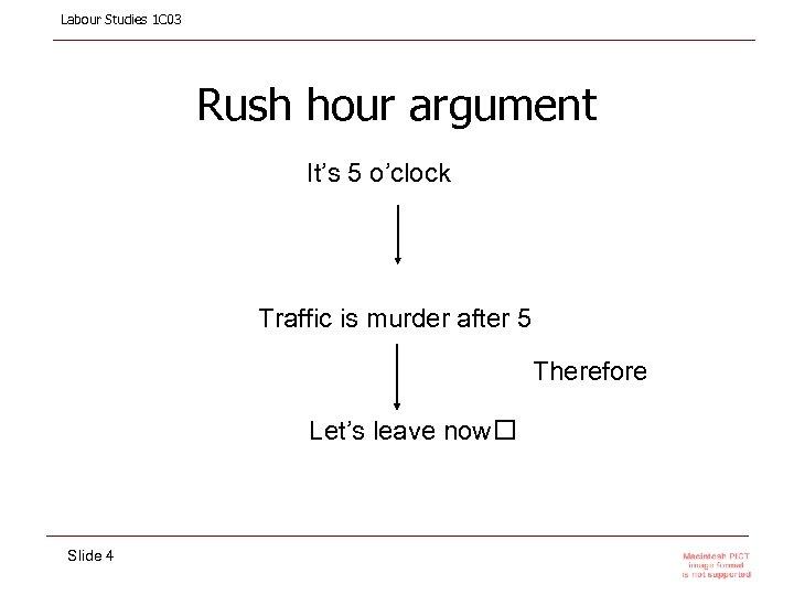 Labour Studies 1 C 03 Rush hour argument It's 5 o'clock Traffic is murder