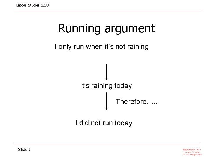 Labour Studies 1 C 03 Running argument I only run when it's not raining
