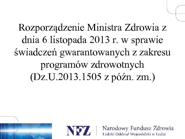 Rozporządzenie Ministra Zdrowia z dnia 6 listopada 2013 r. w sprawie świadczeń gwarantowanych z
