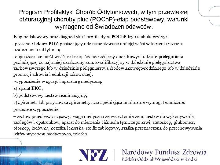 Program Profilaktyki Chorób Odtytoniowych, w tym przewlekłej obturacyjnej choroby płuc (POCh. P)-etap podstawowy, warunki