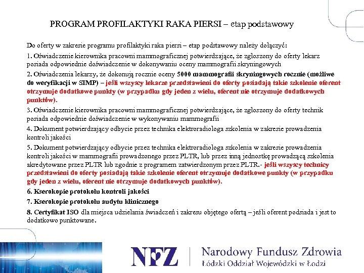 PROGRAM PROFILAKTYKI RAKA PIERSI – etap podstawowy Do oferty w zakresie programu profilaktyki raka