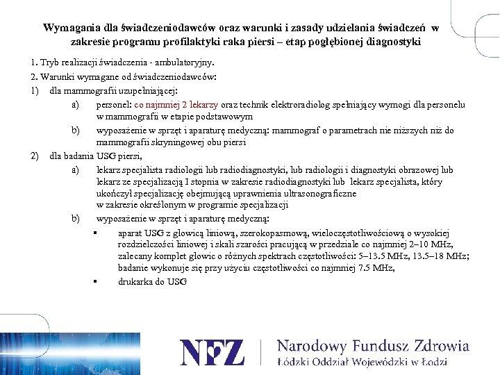 Wymagania dla świadczeniodawców oraz warunki i zasady udzielania świadczeń w zakresie programu profilaktyki raka