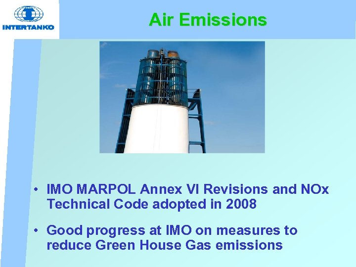 Air Emissions • IMO MARPOL Annex VI Revisions and NOx Technical Code adopted in