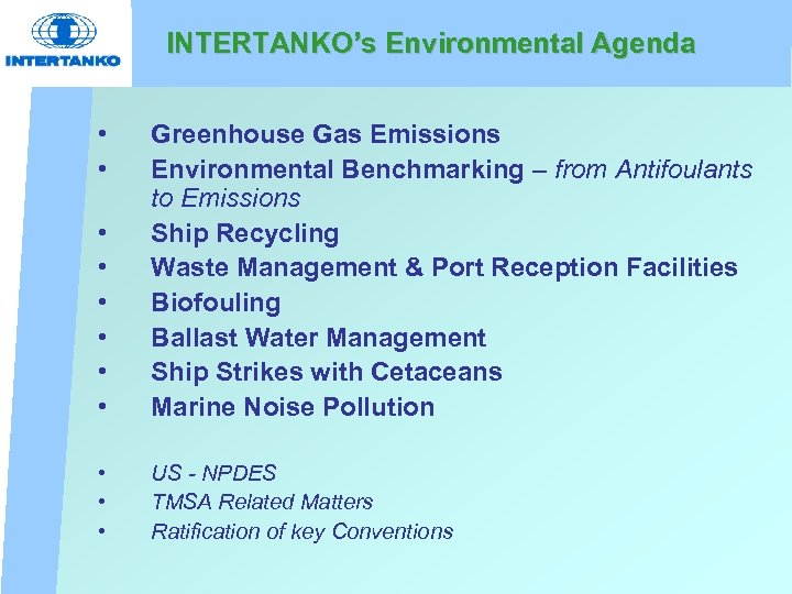 INTERTANKO's Environmental Agenda • • Greenhouse Gas Emissions Environmental Benchmarking – from Antifoulants to
