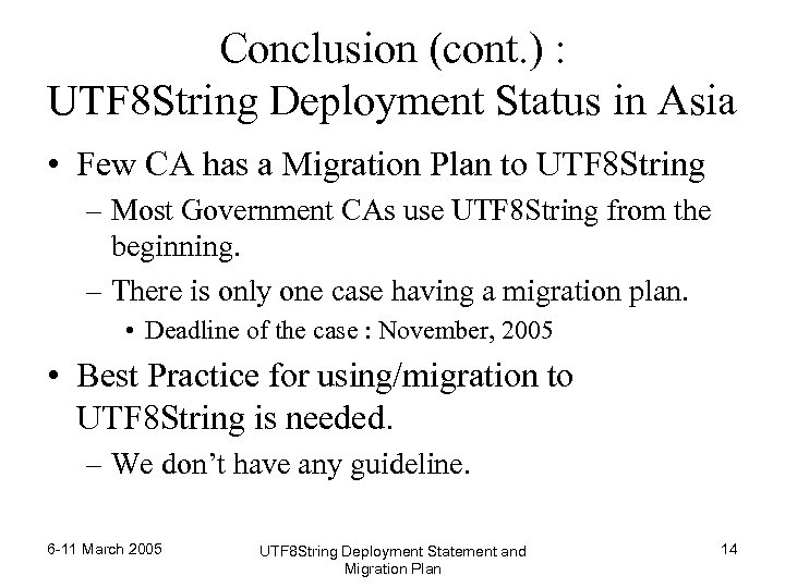 Conclusion (cont. ) : UTF 8 String Deployment Status in Asia • Few CA