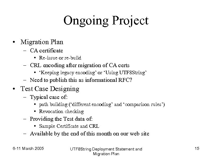 Ongoing Project • Migration Plan – CA certificate • Re-issue or re-build – CRL