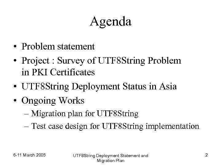 Agenda • Problem statement • Project : Survey of UTF 8 String Problem in