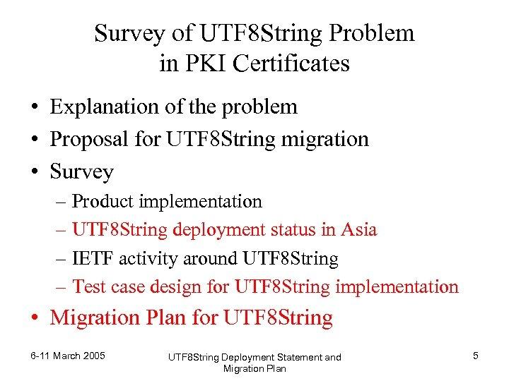 Survey of UTF 8 String Problem in PKI Certificates • Explanation of the problem