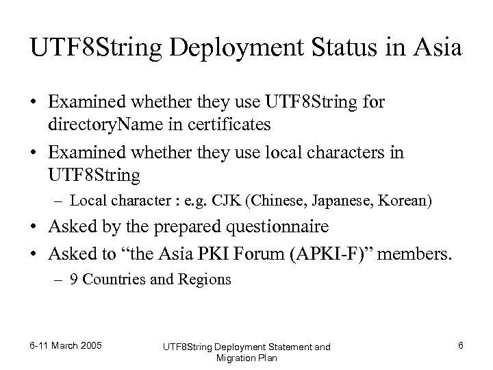 UTF 8 String Deployment Status in Asia • Examined whether they use UTF 8