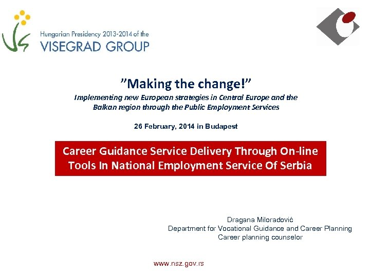 """Making the change!"" Implementing new European strategies in Central Europe and the Balkan region"