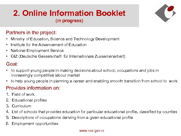 2. Online Information Booklet (in progress) Partners in the project: • • Ministry of