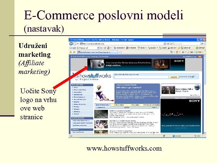 E-Commerce poslovni modeli (nastavak) Udruženi marketing (Affiliate marketing) Uočite Sony logo na vrhu ove