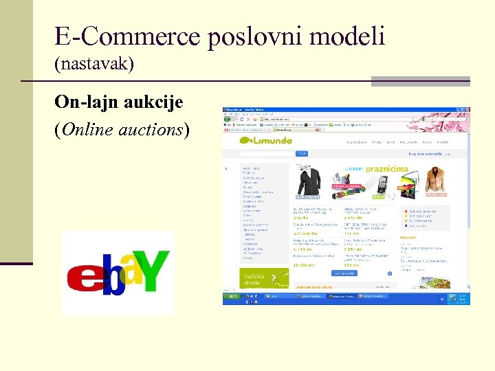E-Commerce poslovni modeli (nastavak) On-lajn aukcije (Online auctions)