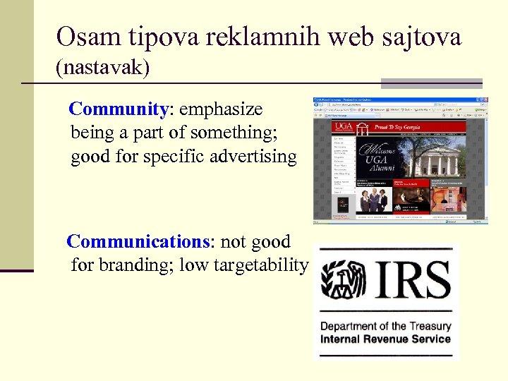 Osam tipova reklamnih web sajtova (nastavak) Community: emphasize being a part of something; good