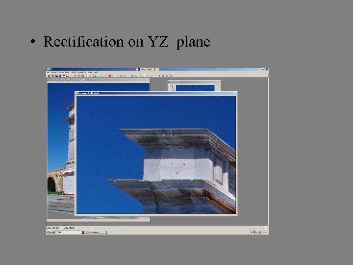 • Rectification on YZ plane