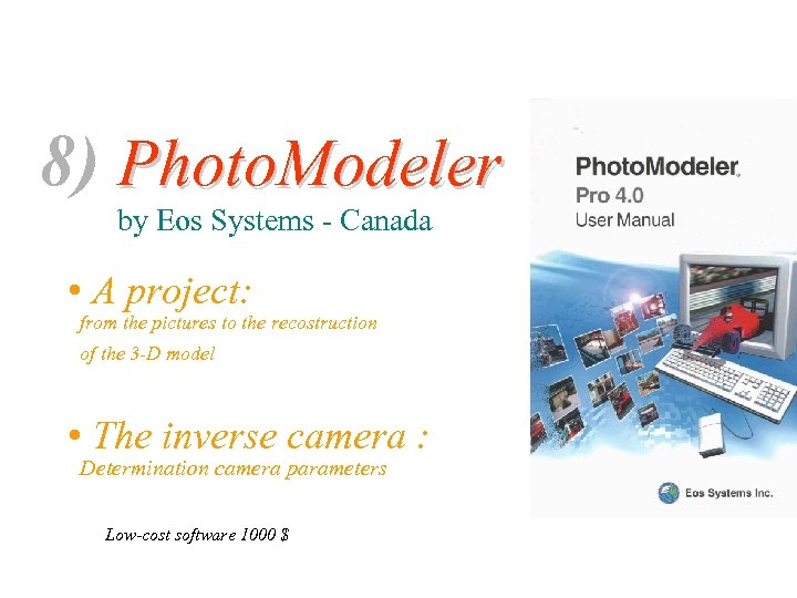 8) Photo. Modeler by Eos Systems - Canada • A project: from the pictures