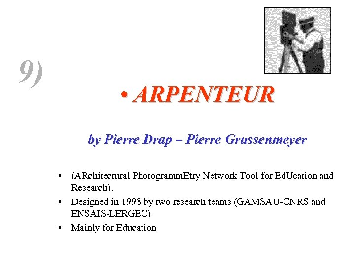 9) • ARPENTEUR by Pierre Drap – Pierre Grussenmeyer • (ARchitectural Photogramm. Etry Network