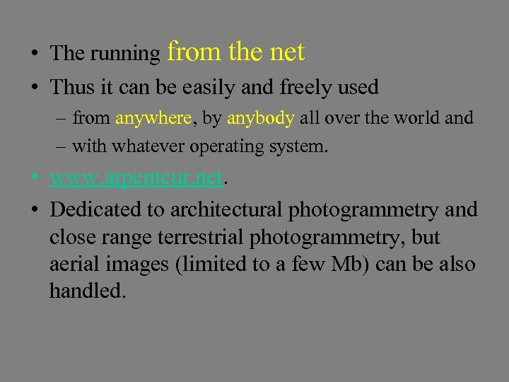 • The running from the net • Thus it can be easily and