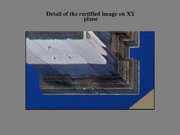 Detail of the rectified image on XY plane