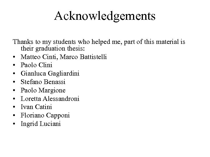 Acknowledgements Thanks to my students who helped me, part of this material is their