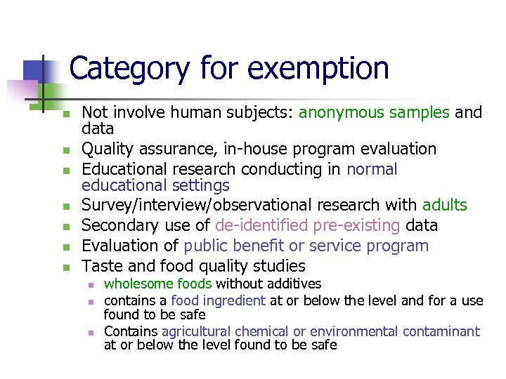Category for exemption n n n Not involve human subjects: anonymous samples and data