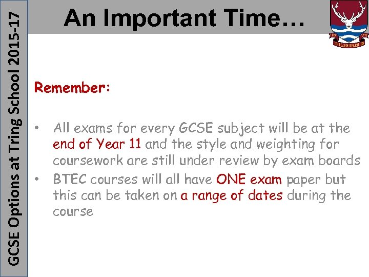Remember: • • GCSE Options at Tring School 2015 -17 An Important Time… All