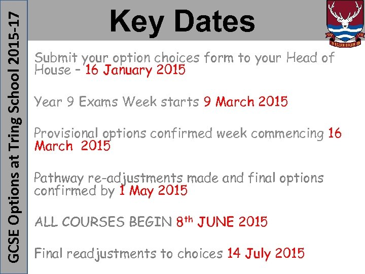 Submit your option choices form to your Head of House – 16 January 2015