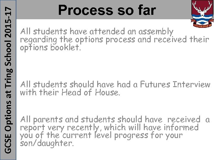 All students have attended an assembly regarding the options process and received their options
