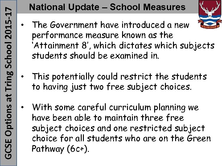 • The Government have introduced a new performance measure known as the 'Attainment