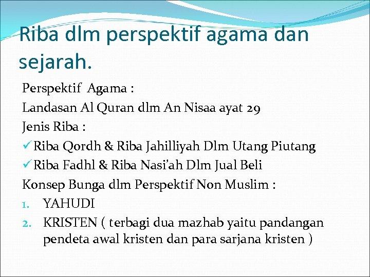 Riba dlm perspektif agama dan sejarah. Perspektif Agama : Landasan Al Quran dlm An