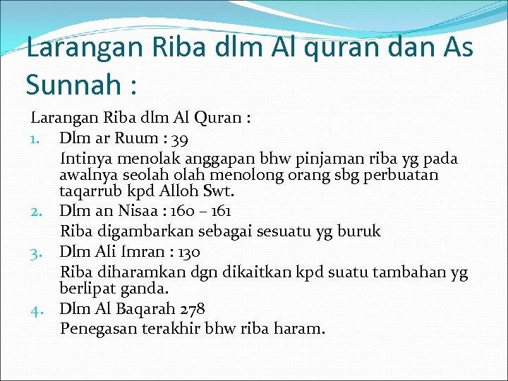 Larangan Riba dlm Al quran dan As Sunnah : Larangan Riba dlm Al Quran