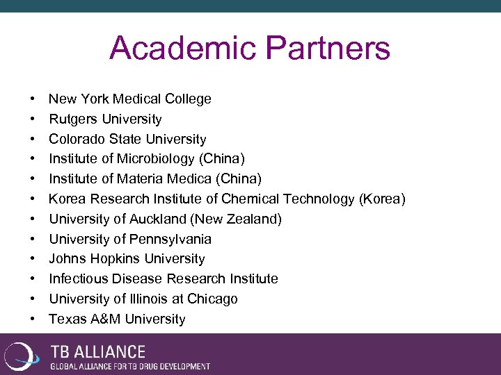 Academic Partners • • • New York Medical College Rutgers University Colorado State University