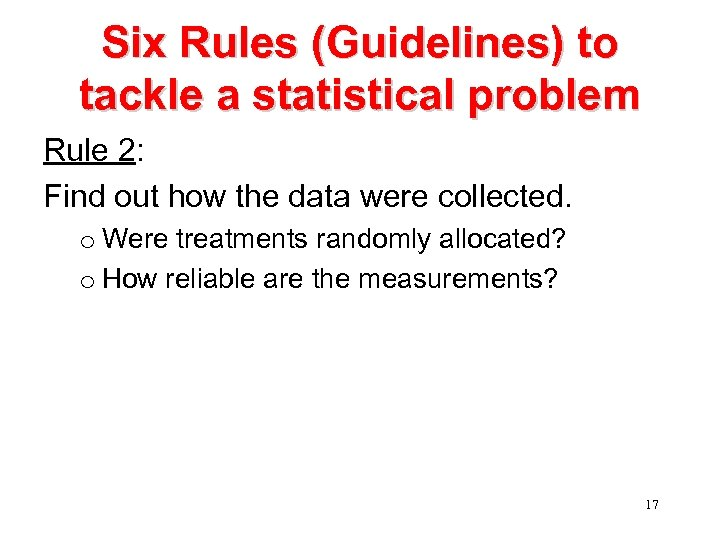 Six Rules (Guidelines) to tackle a statistical problem Rule 2: Find out how the