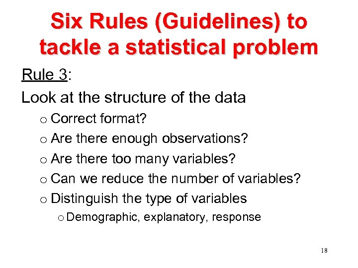 Six Rules (Guidelines) to tackle a statistical problem Rule 3: Look at the structure