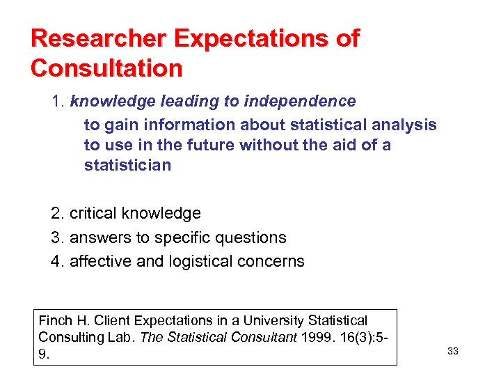 Researcher Expectations of Consultation 1. knowledge leading to independence to gain information about statistical