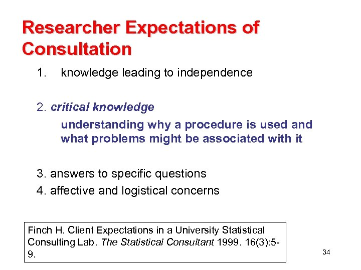 Researcher Expectations of Consultation 1. knowledge leading to independence 2. critical knowledge understanding why