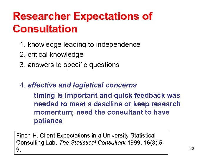 Researcher Expectations of Consultation 1. knowledge leading to independence 2. critical knowledge 3. answers