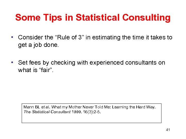 """Some Tips in Statistical Consulting • Consider the """"Rule of 3"""" in estimating the"""