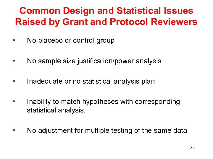 Common Design and Statistical Issues Raised by Grant and Protocol Reviewers • No placebo
