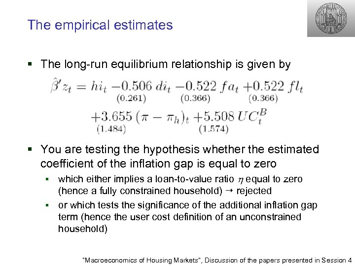 The empirical estimates § The long-run equilibrium relationship is given by § You are