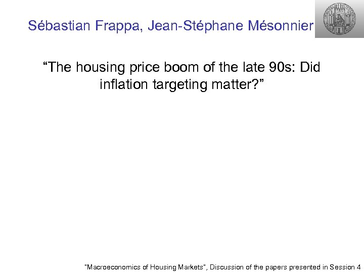 "Sébastian Frappa, Jean-Stéphane Mésonnier ""The housing price boom of the late 90 s: Did"